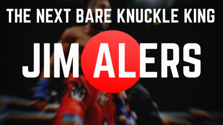 Is Jim Alers the next king of Bare Knuckle Boxing?